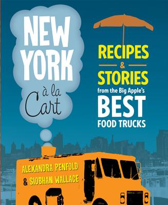 New York a La Cart By Wallace, Siobhan/ Penfold, Alexandra